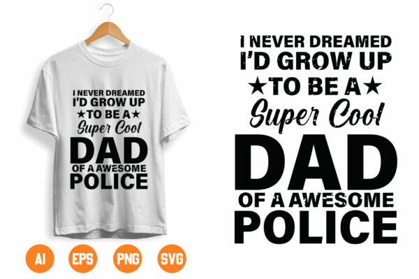 dsfsd 1 scaled Vectorency I never dreamed I'd grow up to be a super cool dad of a awesome police svg, Police Thin Blue Line SVG |The Blue Lives Matter|Police Life Svg