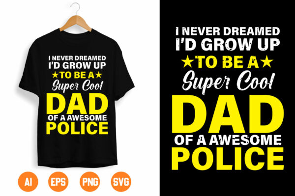dsfsd scaled Vectorency I never dreamed I'd grow up to be a super cool dad of a awesome police svg, Police Thin Blue Line SVG |The Blue Lives Matter|Police Life Svg