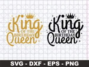 king of the Birthday Queen SVG