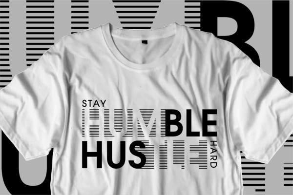 stay humble Vectorency hustle motivational inspirational quotes t shirt design bundle