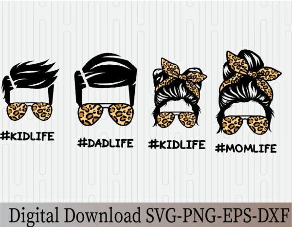 wtm 03 25 Vectorency Momlife, Dadlife, Kidlife Family Leopard, Momlife SVG, Mom Skull SVG, Messy Bun Classy Afro Woman SVG, Printable, Cricut & Silhouette