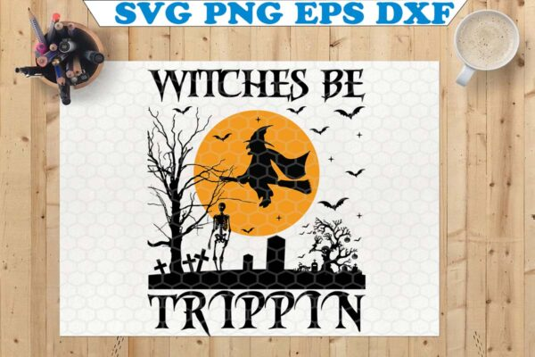 wtm 6 Vectorency Happy Halloween SVG, Witches Be Trippin SVG, Halloween, Cricut, SVG, Witches Be Tripping SVG