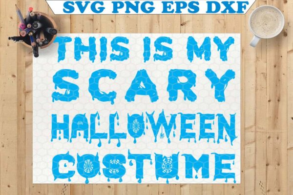 wtm copy 24 Vectorency This is My Scary Halloween Costume SVG, Halloween SVG, Happy Halloween SVG