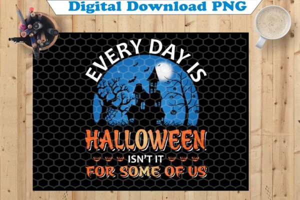 wtm copy 28 Vectorency Halloween PNG, Everyday Is Halloween Isn't It PNG, Sublimation PNG, Designs Downloads, PNG Files For Sublimation