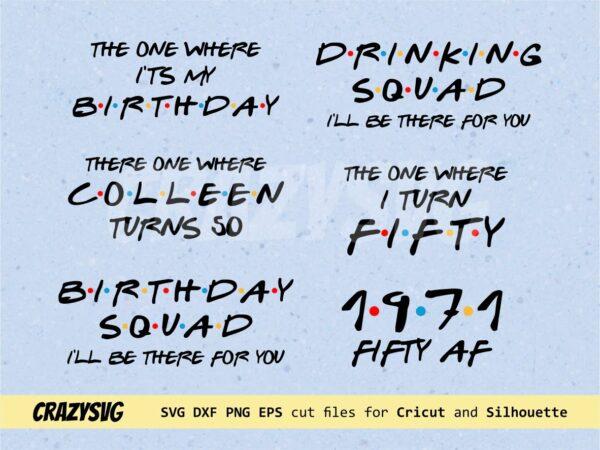 50th Birthday SVG Bundle Birthday Squad Shirt Friends Inspired