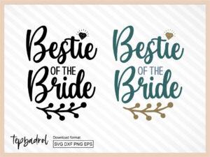 Bestie of the Bride SVG file