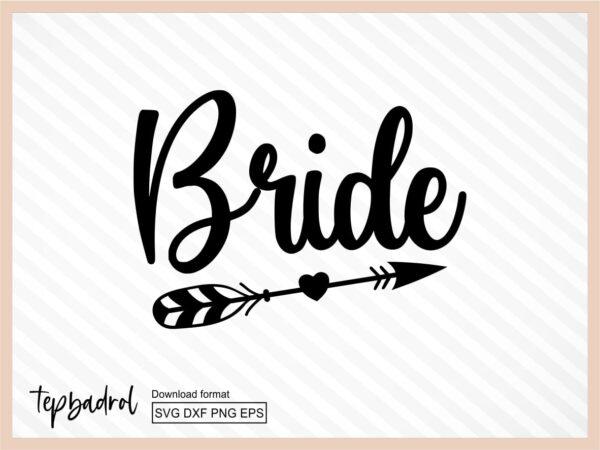 Bride SVG, Team Bride Shirt SVG