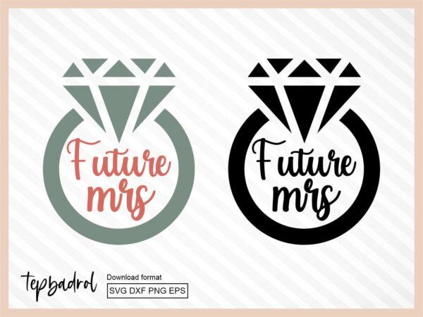 Future Mrs SVG Cut File