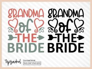 Grandma of the Bride SVG