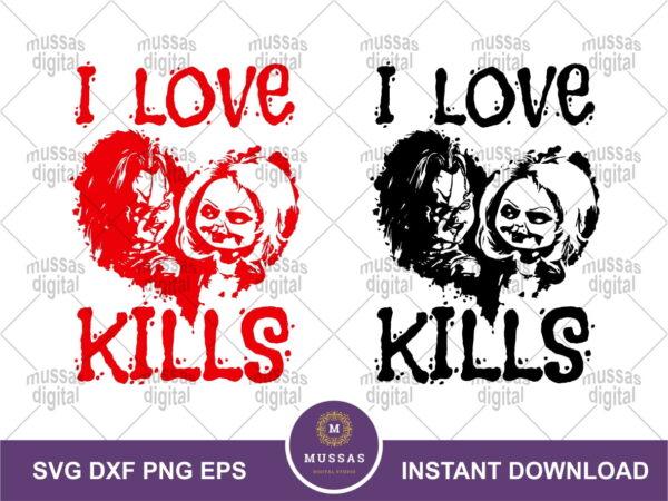 I Love Kills Chucky Doll SVG Chucky and Tiffany