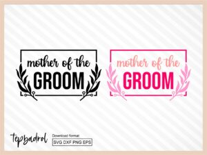 Mother of the Groom SVG
