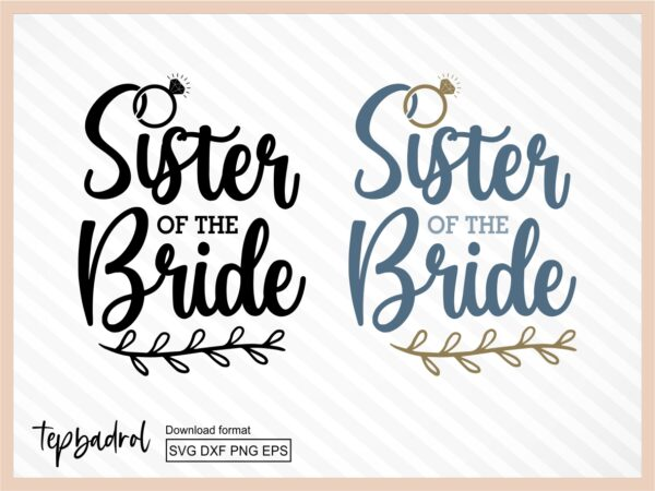 Sister Of The Bride SVG