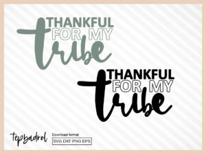 Thankful for my tribe svg
